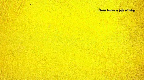 Barvy a jejich účinky na naše zdraví – Žlutá
